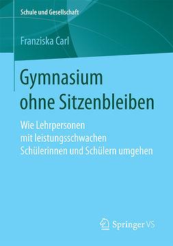Carl, Franziska - Gymnasium ohne Sitzenbleiben, ebook