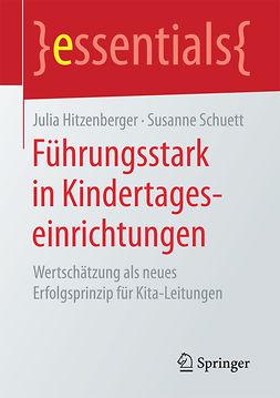 Hitzenberger, Julia - Führungsstark in Kindertageseinrichtungen, ebook