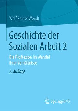 Wendt, Wolf Rainer - Geschichte der Sozialen Arbeit 2, ebook