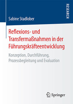 Stadlober, Sabine - Reflexions- und Transfermaßnahmen in der Führungskräfteentwicklung, ebook