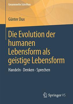 Dux, Günter - Die Evolution der humanen Lebensform als geistige Lebensform, ebook