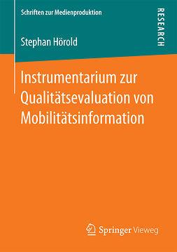 Hörold, Stephan - Instrumentarium zur Qualitätsevaluation von Mobilitätsinformation, ebook