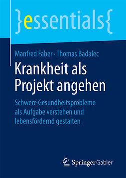 Badalec, Thomas - Krankheit als Projekt angehen, ebook