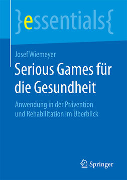 Wiemeyer, Josef - Serious Games für die Gesundheit, ebook