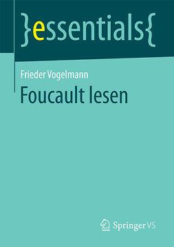 Vogelmann, Frieder - Foucault lesen, e-kirja