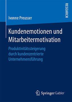 Preusser, Ivonne - Kundenemotionen und Mitarbeitermotivation, ebook