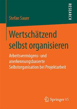 Sauer, Stefan - Wertschätzend selbst organisieren, ebook