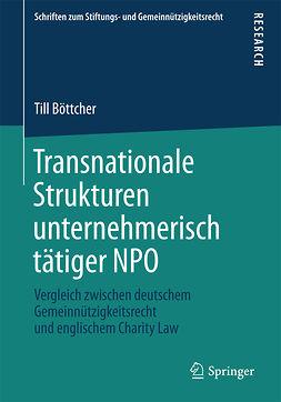Böttcher, Till - Transnationale Strukturen unternehmerisch tätiger NPO, ebook