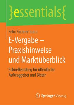 Zimmermann, Felix - E-Vergabe – Praxishinweise und Marktüberblick, ebook