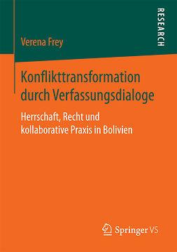 Frey, Verena - Konflikttransformation durch Verfassungsdialoge, e-bok