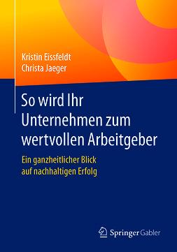 Eissfeldt, Kristin - So wird Ihr Unternehmen zum wertvollen Arbeitgeber, ebook