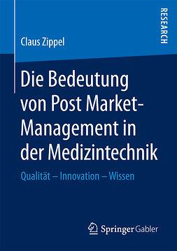 Zippel, Claus - Die Bedeutung von Post Market-Management in der Medizintechnik, ebook