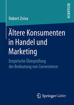 Zniva, Robert - Ältere Konsumenten in Handel und Marketing, ebook