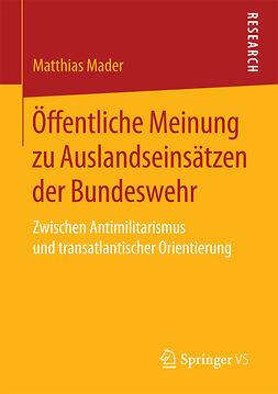 Mader, Matthias - Öffentliche Meinung zu Auslandseinsätzen der Bundeswehr, ebook