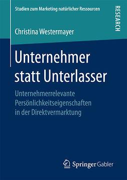Westermayer, Christina - Unternehmer statt Unterlasser, ebook