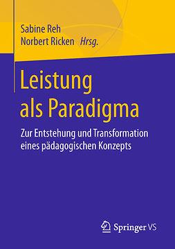 Reh, Sabine - Leistung als Paradigma, ebook