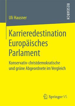 Hausner, Uli - Karrieredestination Europäisches Parlament, ebook