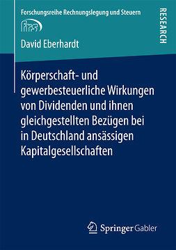 Eberhardt, David - Körperschaft- und gewerbesteuerliche Wirkungen von Dividenden und ihnen gleichgestellten Bezügen bei in Deutschland ansässigen Kapitalgesellschaften, ebook