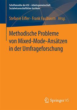 Eifler, Stefanie - Methodische Probleme von Mixed-Mode-Ansätzen in der Umfrageforschung, e-kirja