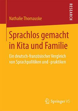 Thomauske, Nathalie - Sprachlos gemacht in Kita und Familie, ebook
