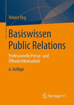 Deg, Robert - Basiswissen Public Relations, e-bok