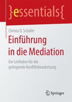 Schäfer, Christa D. - Einführung in die Mediation, ebook