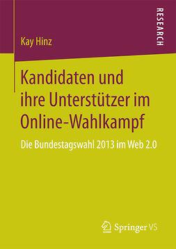 Hinz, Kay - Kandidaten und ihre Unterstützer im Online-Wahlkampf, ebook
