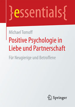 Tomoff, Michael - Positive Psychologie in Liebe und Partnerschaft, e-bok