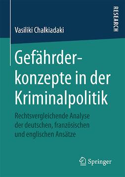 Chalkiadaki, Vasiliki - Gefährderkonzepte in der Kriminalpolitik, ebook