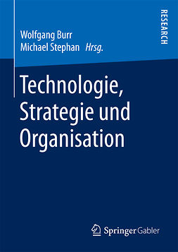 Burr, Wolfgang - Technologie, Strategie und Organisation, e-bok