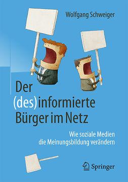 Schweiger, Wolfgang - Der (des)informierte Bürger im Netz, ebook