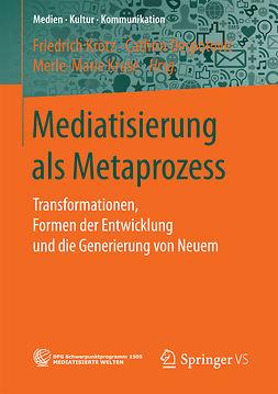 Despotović, Cathrin - Mediatisierung als Metaprozess, ebook