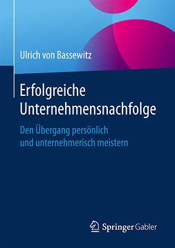 Bassewitz, Ulrich von - Erfolgreiche Unternehmensnachfolge, e-kirja