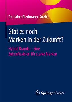 Riedmann-Streitz, Christine - Gibt es noch Marken in der Zukunft?, ebook