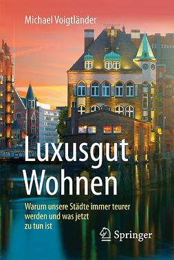 Voigtländer, Michael - Luxusgut Wohnen, e-bok