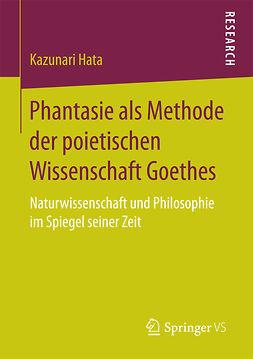 Hata, Kazunari - Phantasie als Methode der poietischen Wissenschaft Goethes, ebook