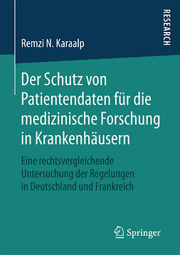 Karaalp, Remzi N. - Der Schutz von Patientendaten für die medizinische Forschung in Krankenhäusern, e-bok