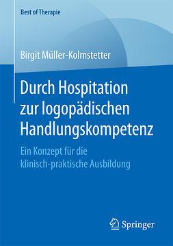 Müller-Kolmstetter, Birgit - Durch Hospitation zur logopädischen Handlungskompetenz, ebook