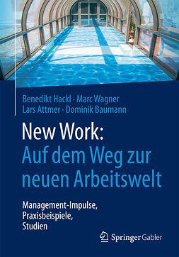 Attmer, Lars - New Work: Auf dem Weg zur neuen Arbeitswelt, e-bok
