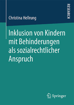 Hellrung, Christina - Inklusion von Kindern mit Behinderungen als sozialrechtlicher Anspruch, e-kirja