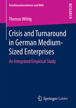 Wittig, Thomas - Crisis and Turnaround in German Medium-Sized Enterprises, e-kirja