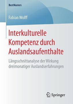 Wolff, Fabian - Interkulturelle Kompetenz durch Auslandsaufenthalte, ebook