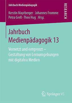 Fromme, Johannes - Jahrbuch Medienpädagogik 13, e-kirja