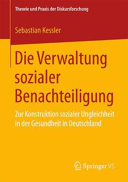 Kessler, Sebastian - Die Verwaltung sozialer Benachteiligung, ebook