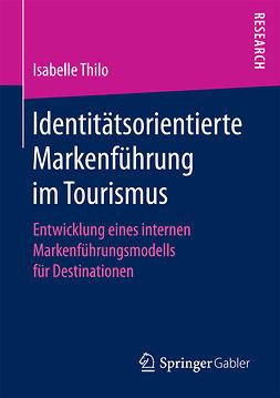 Thilo, Isabelle - Identitätsorientierte Markenführung im Tourismus, ebook