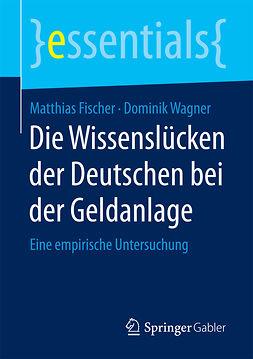Fischer, Matthias - Die Wissenslücken der Deutschen bei der Geldanlage, ebook