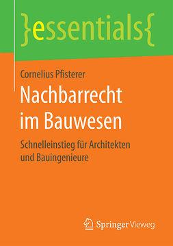 Pfisterer, Cornelius - Nachbarrecht im Bauwesen, ebook