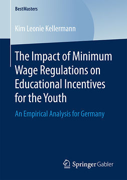 Kellermann, Kim Leonie - The Impact of Minimum Wage Regulations on Educational Incentives for the Youth, ebook