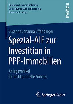 Effenberger, Susanne Johanna - Spezial-AIF zur Investition in PPP-Immobilien, ebook