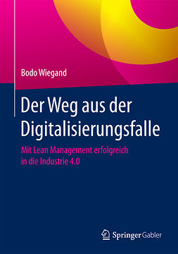 Wiegand, Bodo - Der Weg aus der Digitalisierungsfalle, ebook